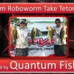 Team Roboworm Take Tetonka!